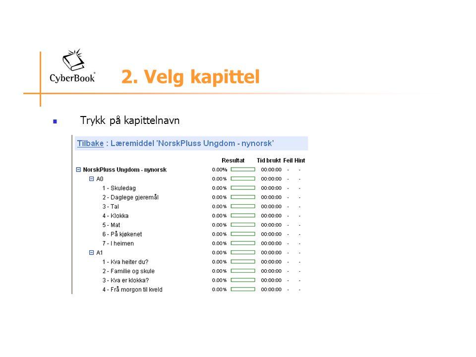 2. Velg kapittel Trykk på kapittelnavn