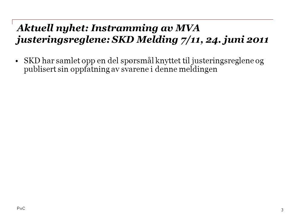 PwC Informasjon om MVA Lover og forskrifter: www.lovdata.no Brosjyrer, generell info, MVA håndboken, uttalelser mv.