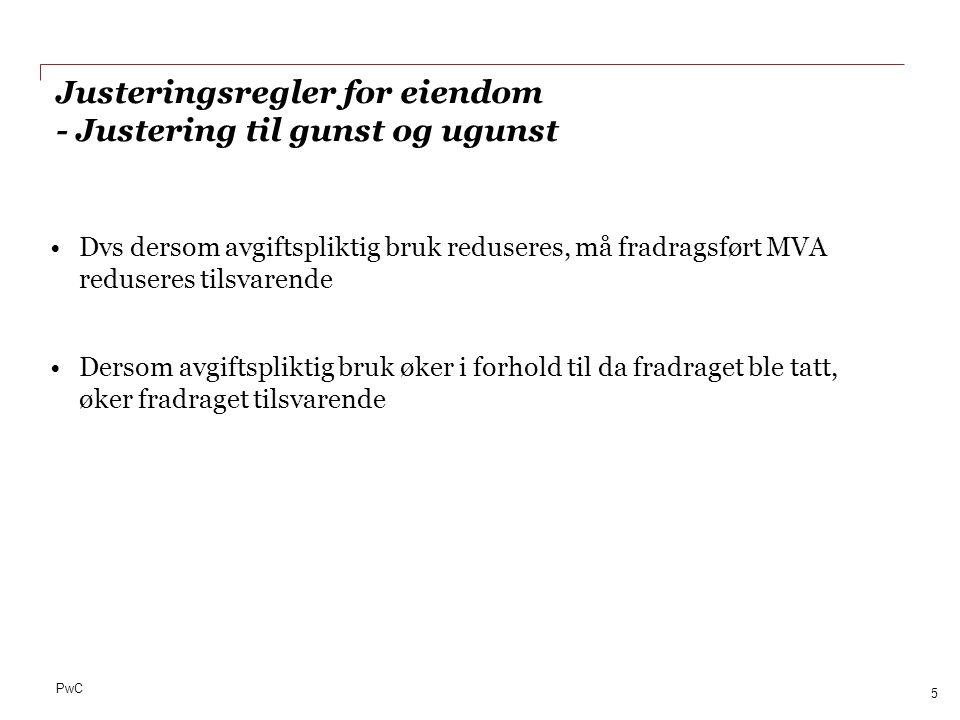 PwC Konsekvens: MVA fradrag med MNOK 5 i 2013, MNOK 20 over 10 år Hvilken justeringsperiode løper ved rehabilitering av råbygg forts.
