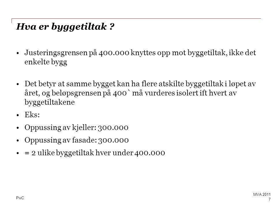 PwC Case 1 Page 58 MVA 2011 - Utleier NN eier et treetasjes bygg og har inngått leiekontrakt med tre leietakere: * 1 etg: Oslo kommune * 2 etg: Frisør AS * 3 etg: Konsulent AS - Spm 1: Hvilke leietakere omfattes av frivillig registrering .
