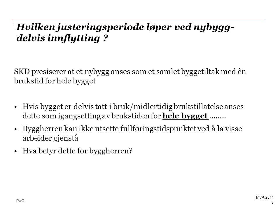 PwC Utgangspunktet Page 80 MVA 2011 Avgiftspliktig omsetning Nullsatset omsetning Omsetning utenfor loven Fullt fradrag Ingen fradrag Fellesarealer .