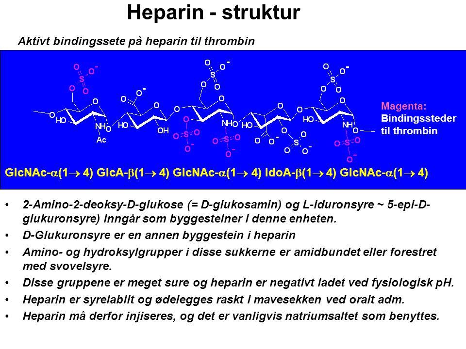 Heparin - struktur 2-Amino-2-deoksy-D-glukose (= D-glukosamin) og L-iduronsyre ~ 5-epi-D- glukuronsyre) inngår som byggesteiner i denne enheten. D-Glu