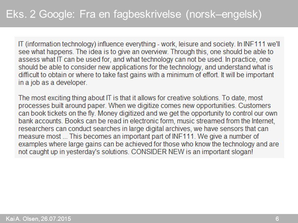 Kai A. Olsen, 26.07.2015 7 Eks. 3 Google: Fra en vitenskapelig publisering