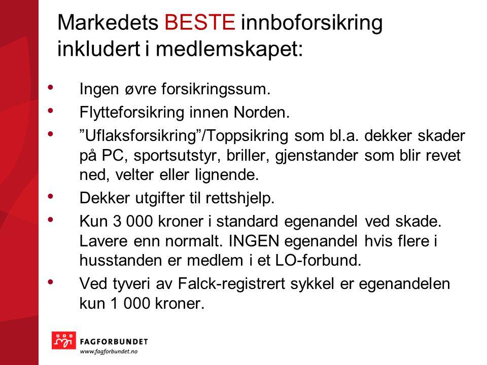 Markedets BESTE innboforsikring inkludert i medlemskapet: Ingen øvre forsikringssum.