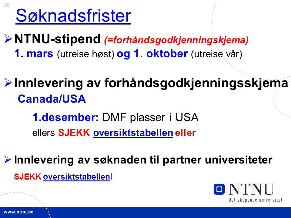28 Søknadsfrister  NTNU-stipend (=forhåndsgodkjenningskjema) 1.