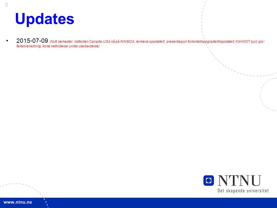 3 Updates 2015-07-09 (Nytt semester: nettsiden Canada-USA nå på INNSIDA; lenkene oppdatert; presentasjon forkortet/oppgradert/oppdatert, KAHOOT quiz gis i fellesveiledning; korte nettvideoer under utarbeidelse)