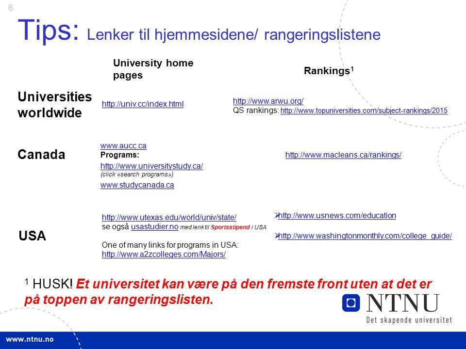 7 Tips: Lenker til lærestedene for dvs fagfelt www.ntnu.no/international/studentweb/links NB.