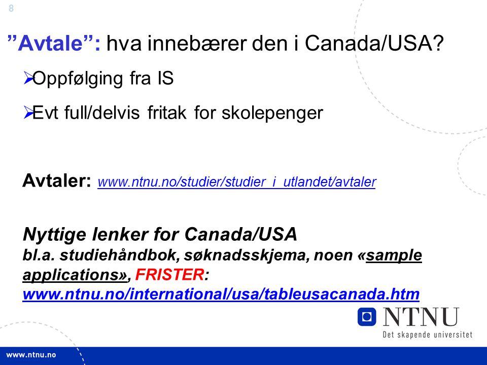 8 Avtale : hva innebærer den i Canada/USA.