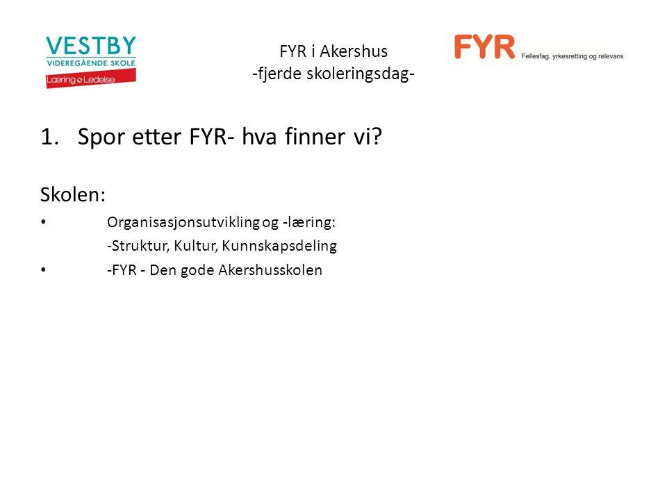FYR i Akershus -fjerde skoleringsdag- 1.Spor etter FYR- hva finner vi.