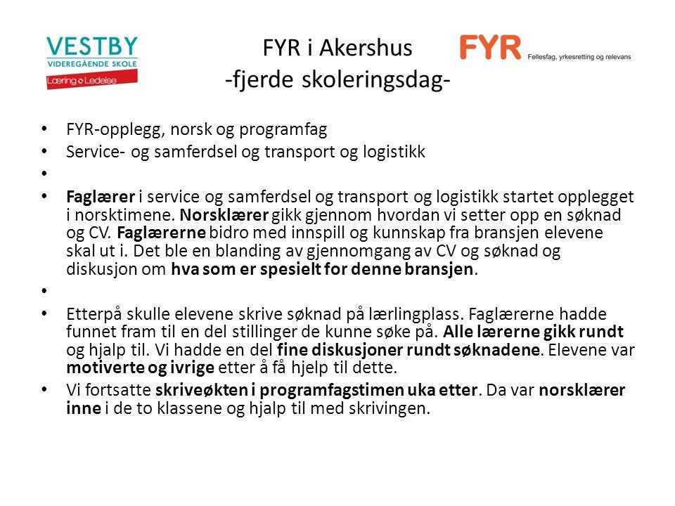FYR i Akershus -fjerde skoleringsdag- FYR-opplegg, norsk og programfag Service- og samferdsel og transport og logistikk Faglærer i service og samferdsel og transport og logistikk startet opplegget i norsktimene.