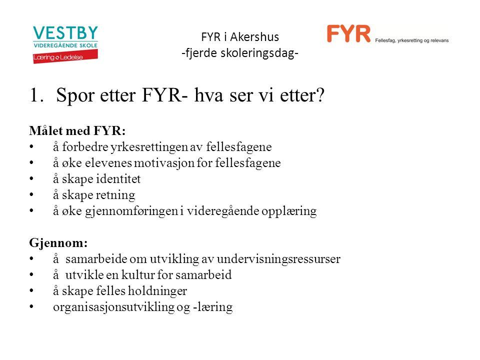 FYR i Akershus -fjerde skoleringsdag- 1.Spor etter FYR- hva ser vi etter.
