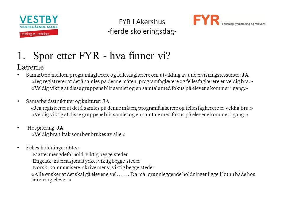 FYR i Akershus -fjerde skoleringsdag- 1.Spor etter FYR - hva finner vi.