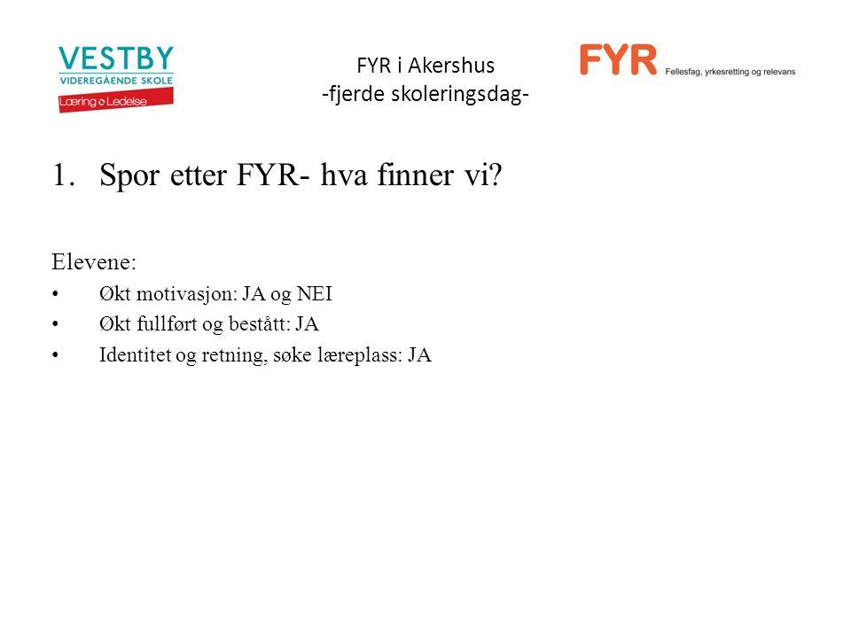 1.Spor etter FYR- hva finner vi.