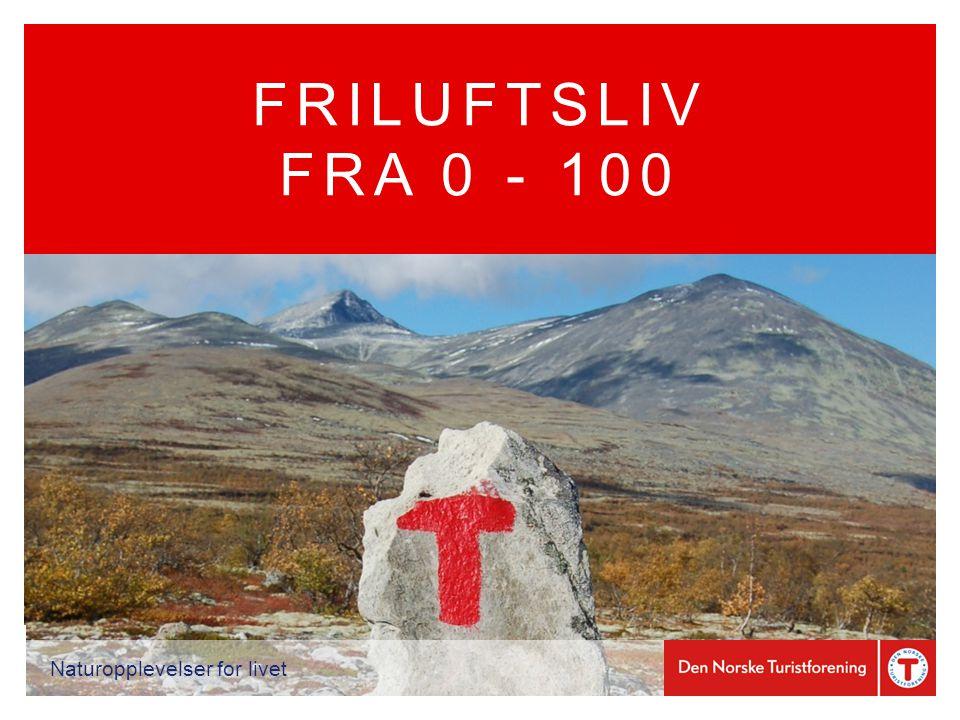 FRILUFTSLIV FRA 0 - 100 Naturopplevelser for livet