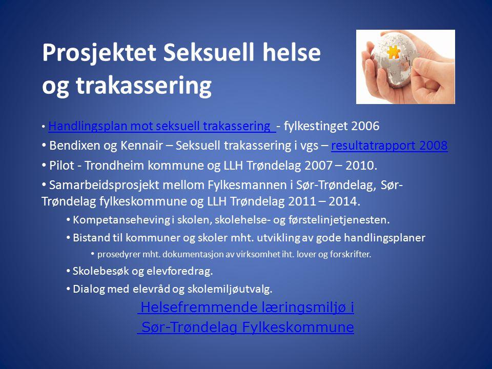 Prosjektet Seksuell helse og trakassering Handlingsplan mot seksuell trakassering - fylkestinget 2006 Handlingsplan mot seksuell trakassering Bendixen