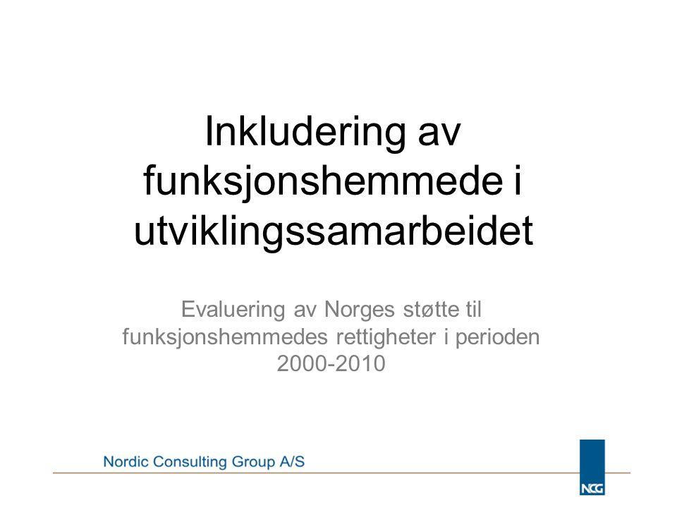 Inkludering av funksjonshemmede i utviklingssamarbeidet Evaluering av Norges støtte til funksjonshemmedes rettigheter i perioden 2000-2010