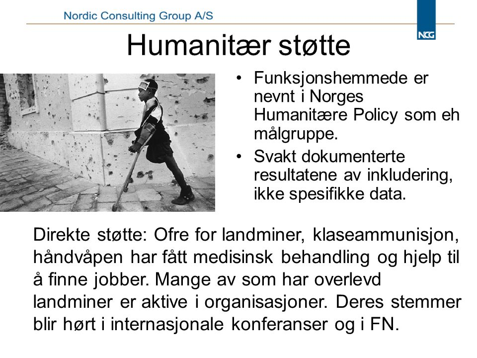 Humanitær støtte Funksjonshemmede er nevnt i Norges Humanitære Policy som eh målgruppe.