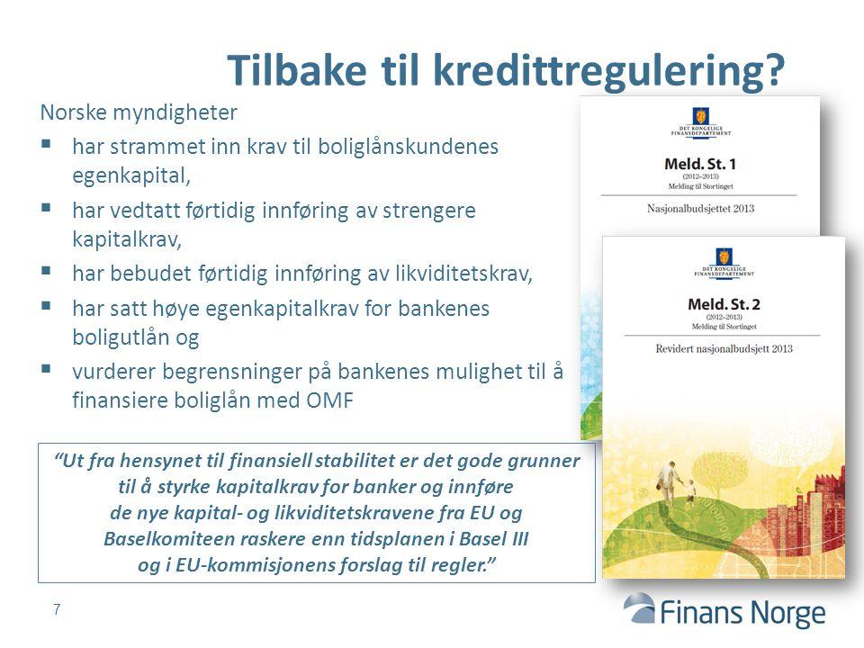 8 Kapitalkravene skjerpes kraftig Kilde: Finansdepartementet I VI Motsyklisk buffer V Systemviktighetsbuffer IV Systemrisikobuffer III Bevaringsbuffer II Annen ansvarlig kapital I Minstekrav til ren kjernekapital II II III IV V VI I II Kapitalkrav i Norge.