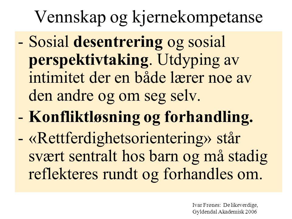 Vennskap og kjernekompetanse -Sosial desentrering og sosial perspektivtaking.