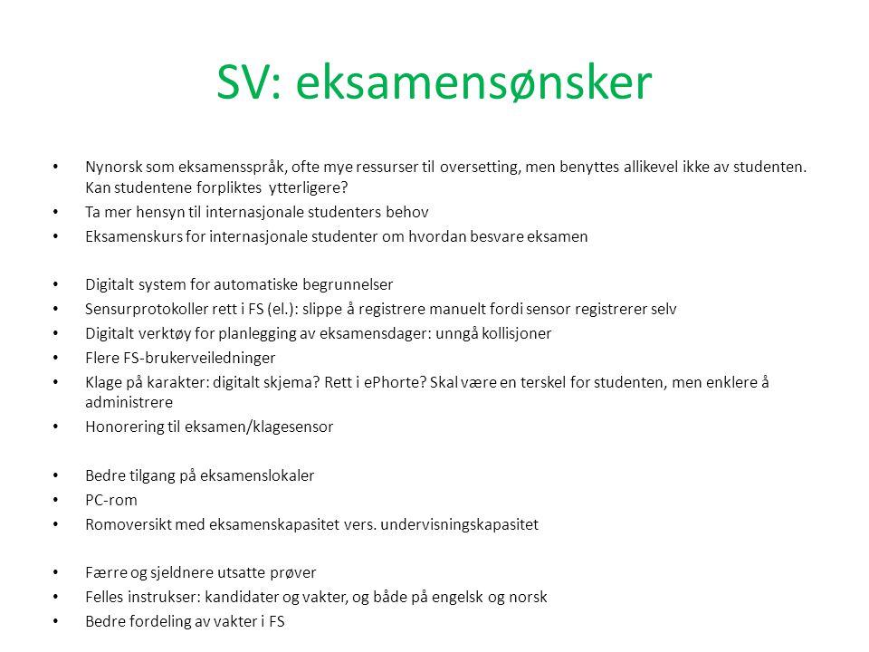 SV: eksamensønsker Nynorsk som eksamensspråk, ofte mye ressurser til oversetting, men benyttes allikevel ikke av studenten.