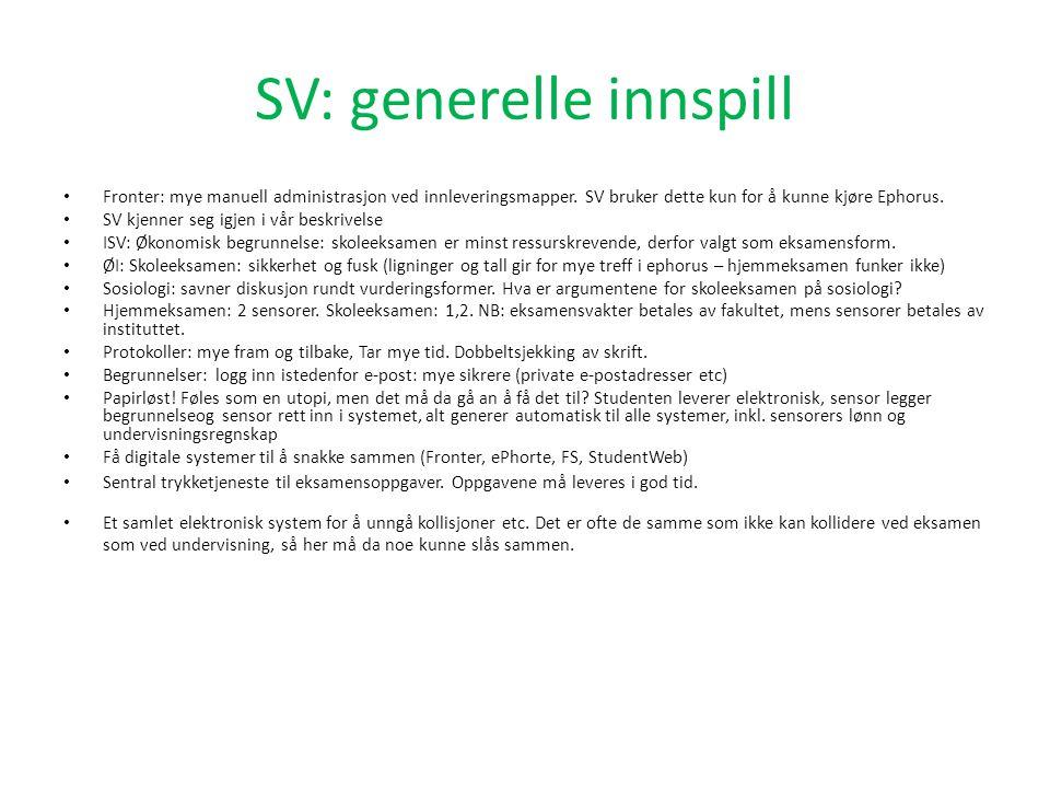 SV: generelle innspill Fronter: mye manuell administrasjon ved innleveringsmapper.