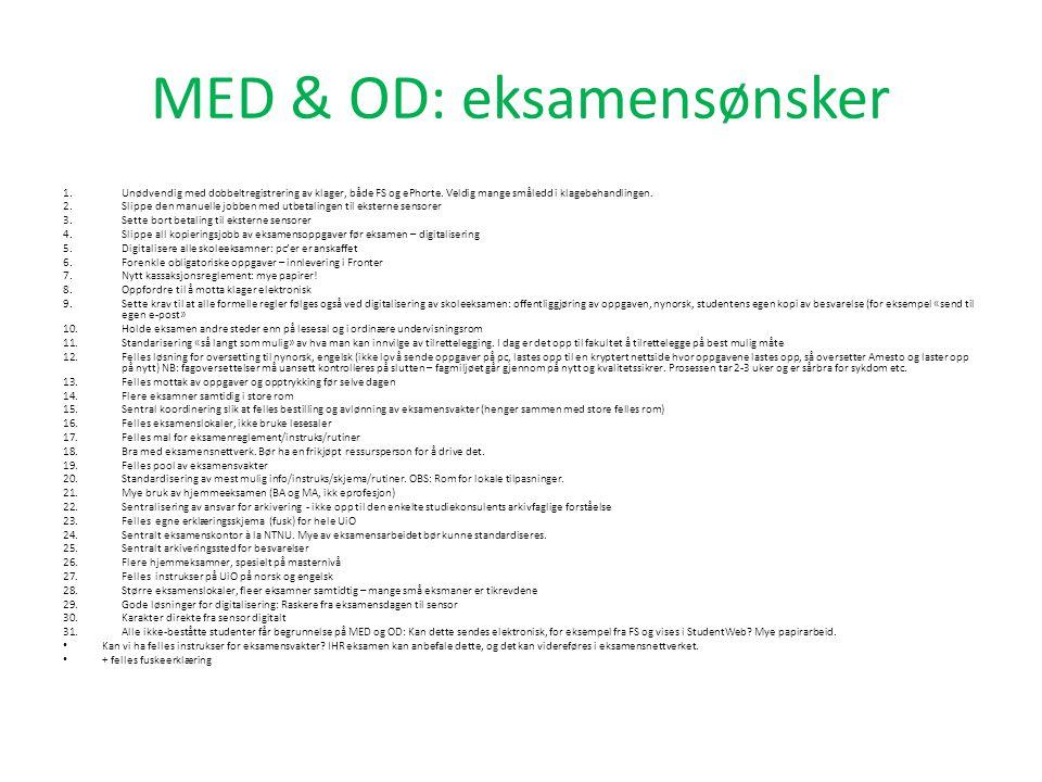 MED & OD: eksamensønsker 1.Unødvendig med dobbeltregistrering av klager, både FS og ePhorte.