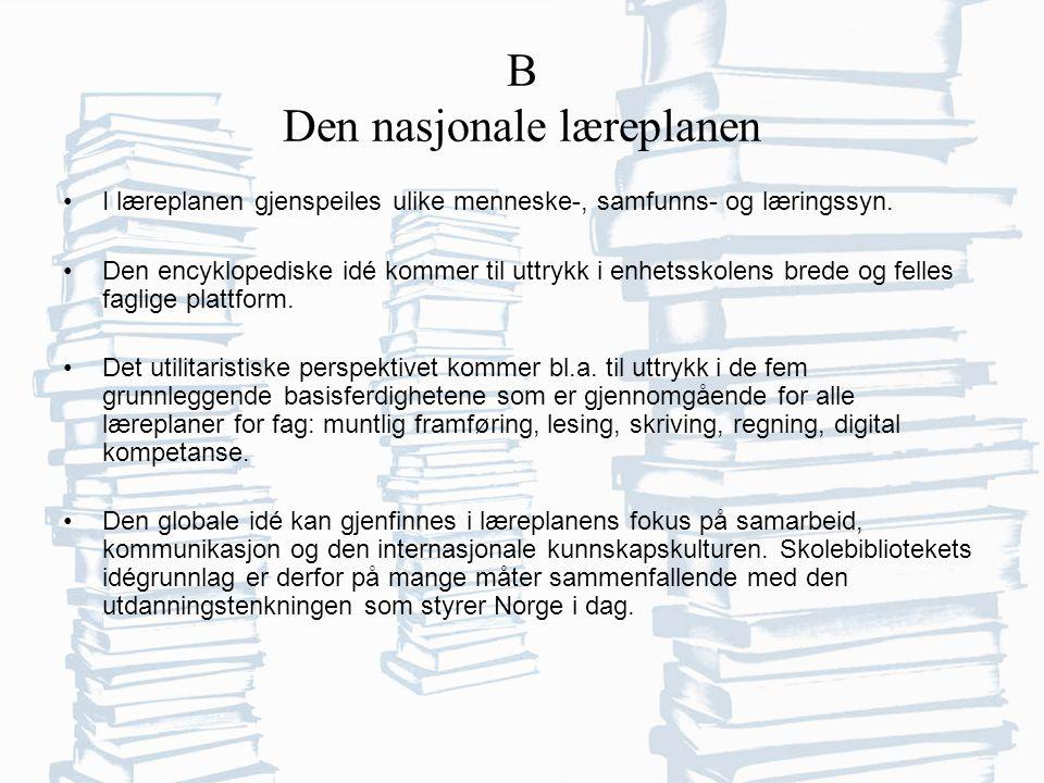 B Den nasjonale læreplanen I læreplanen gjenspeiles ulike menneske-, samfunns- og læringssyn.