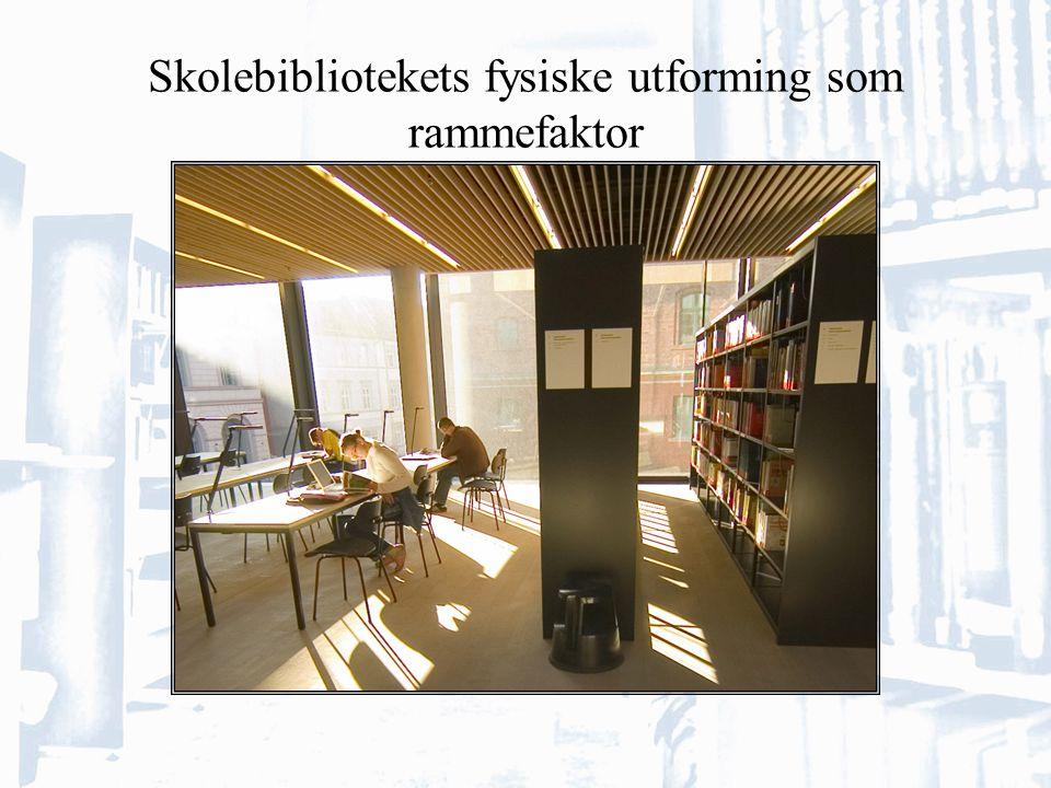 Skolebibliotekets fysiske utforming som rammefaktor