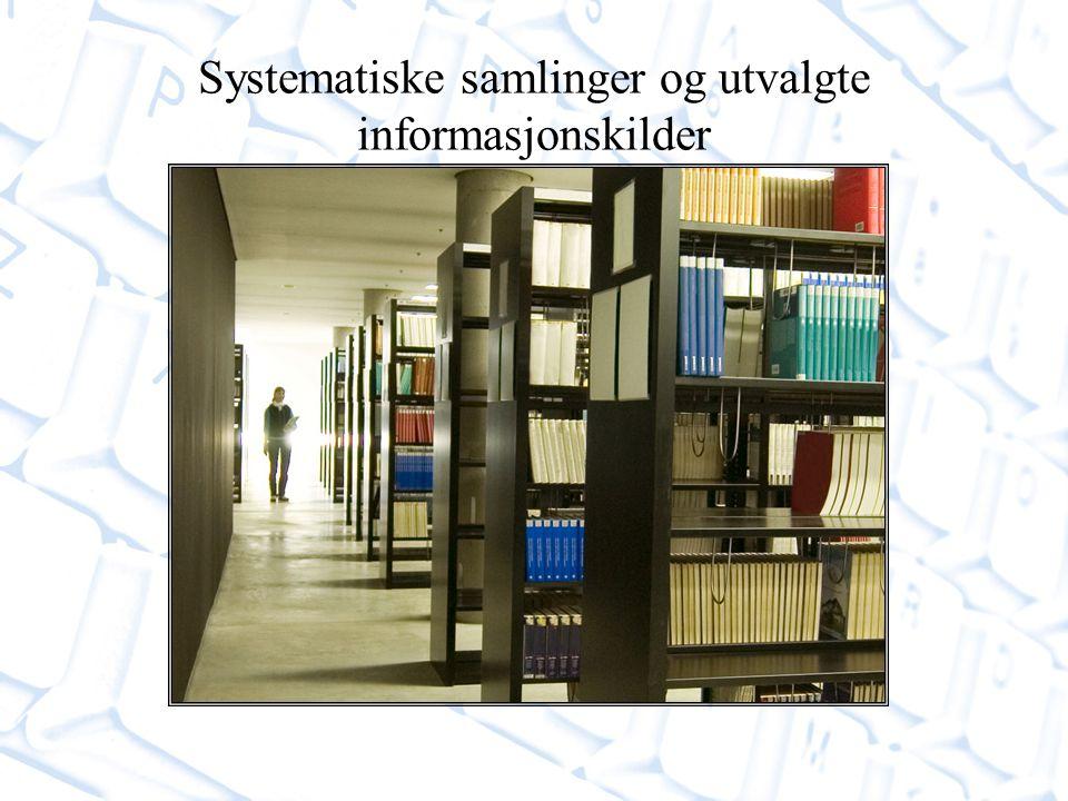 Systematiske samlinger og utvalgte informasjonskilder