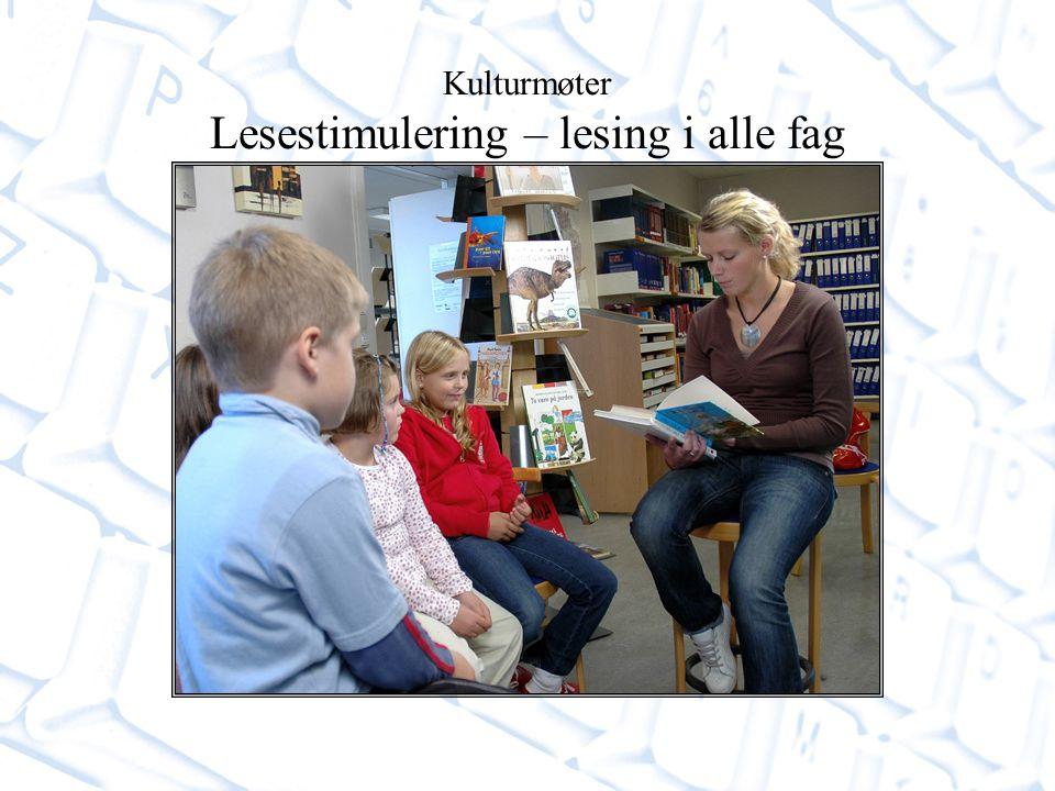 Kulturmøter Lesestimulering – lesing i alle fag