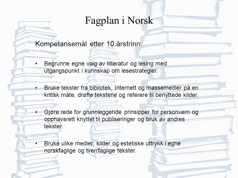 Fagplan i Norsk Kompetansemål etter 10.årstrinn: Begrunne egne valg av litteratur og lesing med utgangspunkt i kunnskap om lesestrategier.