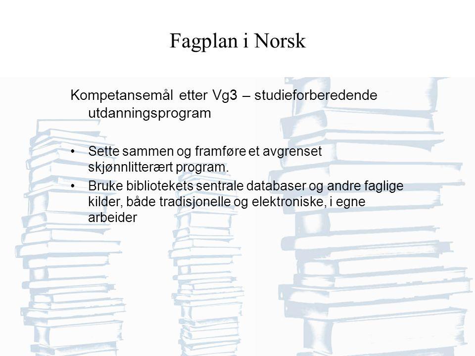 Fagplan i Norsk Kompetansemål etter Vg3 – studieforberedende utdanningsprogram Sette sammen og framføre et avgrenset skjønnlitterært program.