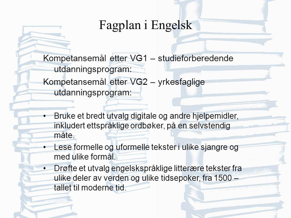 Fagplan i Engelsk Kompetansemål etter VG1 – studieforberedende utdanningsprogram: Kompetansemål etter VG2 – yrkesfaglige utdanningsprogram: Bruke et bredt utvalg digitale og andre hjelpemidler, inkludert ettspråklige ordbøker, på en selvstendig måte.