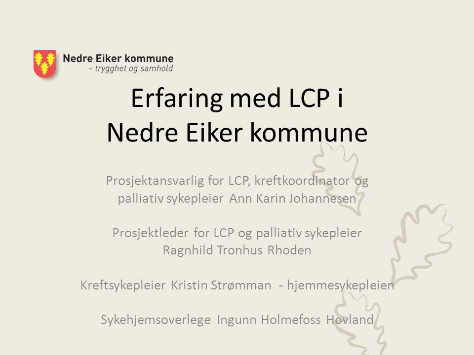 Ann Karin Johannesen – Bakgrunnen for søknad om midler til innføring av LCP.