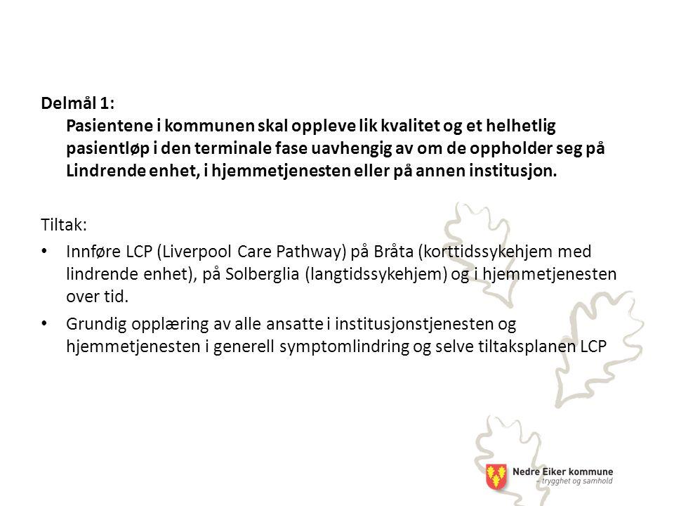 Delmål 1: Pasientene i kommunen skal oppleve lik kvalitet og et helhetlig pasientløp i den terminale fase uavhengig av om de oppholder seg på Lindrende enhet, i hjemmetjenesten eller på annen institusjon.