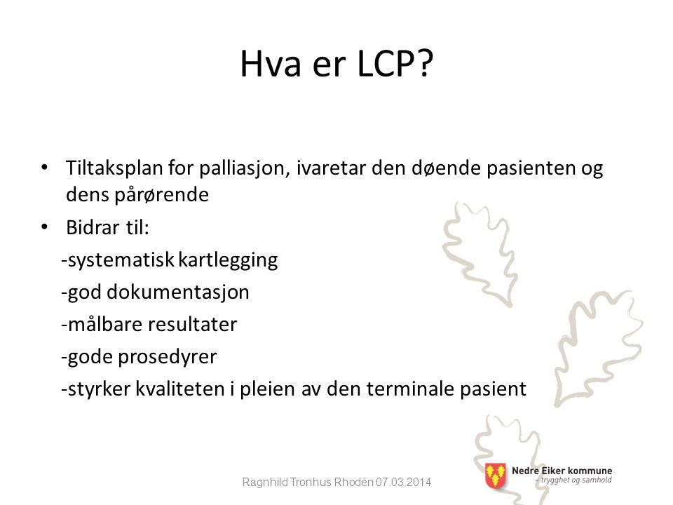 Ragnhild Tronhus Rhodén 07.03.2014 Hva er LCP.