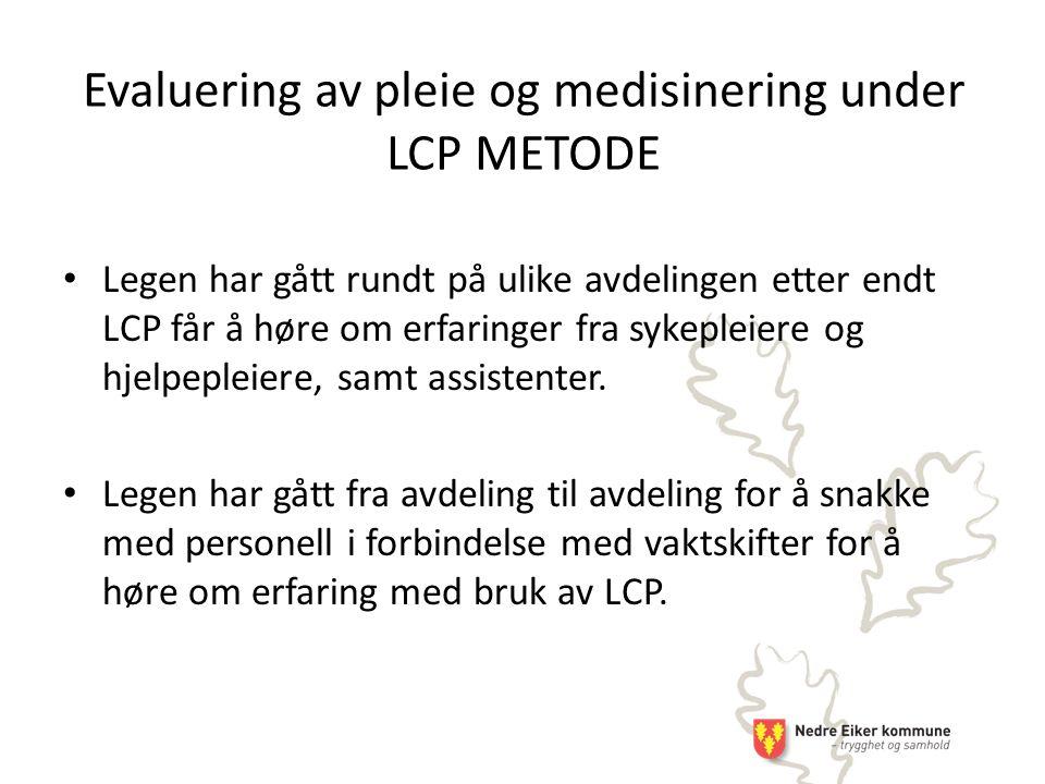 Legen har gått rundt på ulike avdelingen etter endt LCP får å høre om erfaringer fra sykepleiere og hjelpepleiere, samt assistenter.