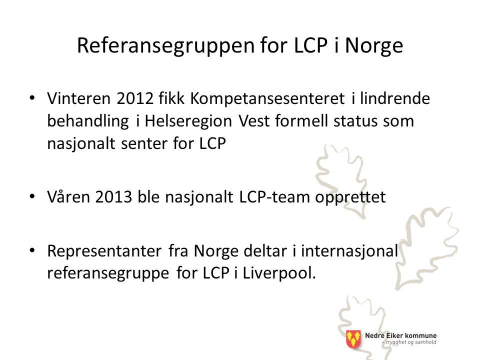 Vinteren 2012 fikk Kompetansesenteret i lindrende behandling i Helseregion Vest formell status som nasjonalt senter for LCP Våren 2013 ble nasjonalt LCP-team opprettet Representanter fra Norge deltar i internasjonal referansegruppe for LCP i Liverpool.