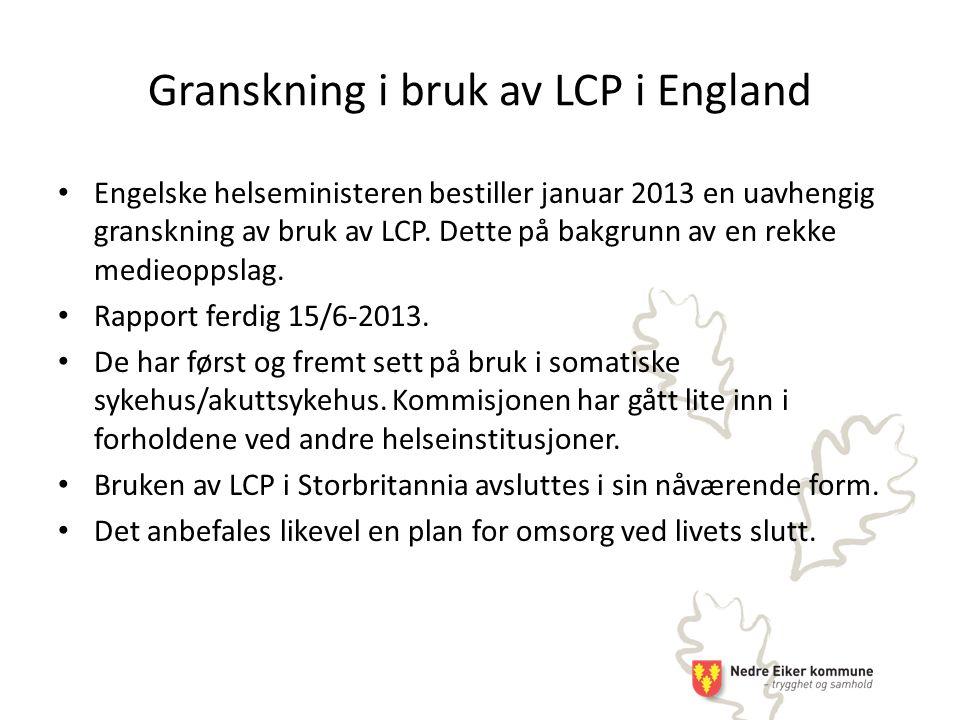 Engelske helseministeren bestiller januar 2013 en uavhengig granskning av bruk av LCP.