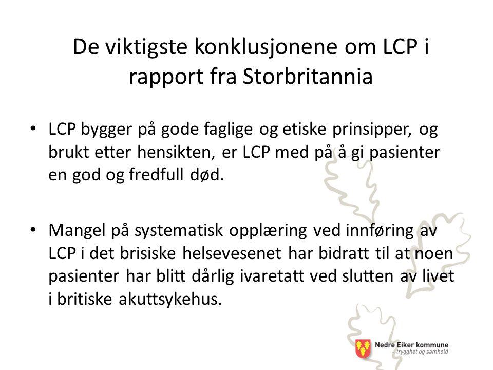 LCP bygger på gode faglige og etiske prinsipper, og brukt etter hensikten, er LCP med på å gi pasienter en god og fredfull død.