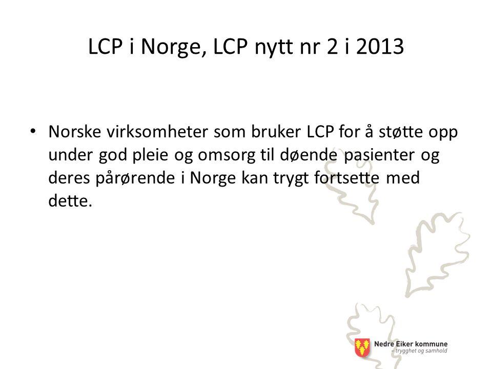 Norske virksomheter som bruker LCP for å støtte opp under god pleie og omsorg til døende pasienter og deres pårørende i Norge kan trygt fortsette med dette.