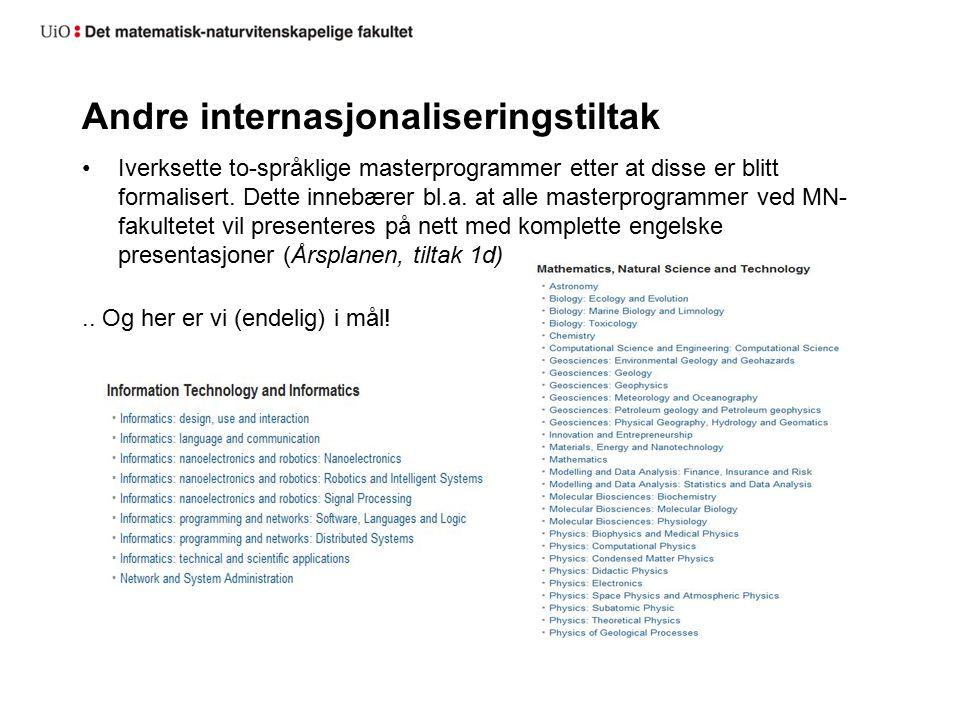 Andre internasjonaliseringstiltak Iverksette to-språklige masterprogrammer etter at disse er blitt formalisert.
