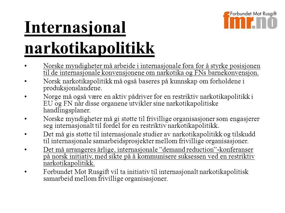 Internasjonal narkotikapolitikk Norske myndigheter må arbeide i internasjonale fora for å styrke posisjonen til de internasjonale konvensjonene om narkotika og FNs barnekonvensjon.