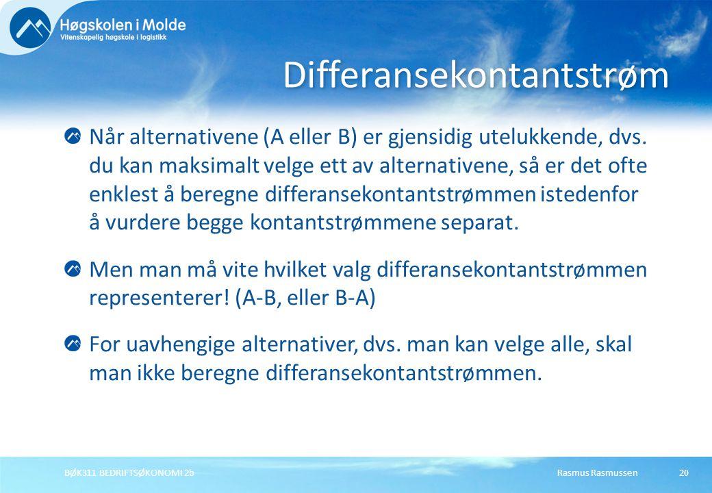 Rasmus RasmussenBØK311 BEDRIFTSØKONOMI 2b20 Når alternativene (A eller B) er gjensidig utelukkende, dvs. du kan maksimalt velge ett av alternativene,