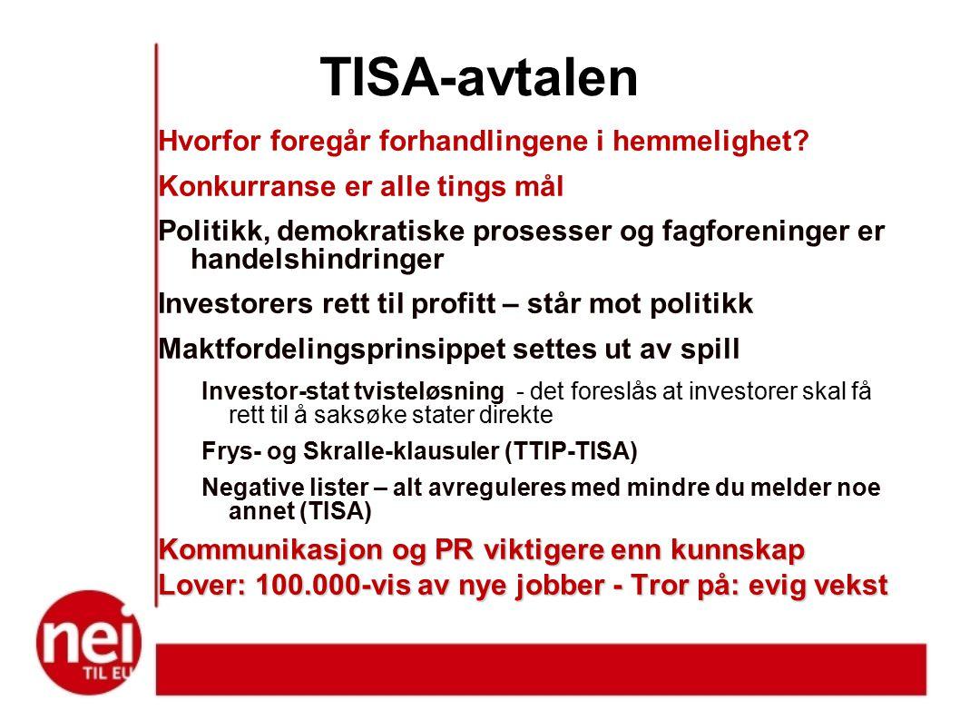 TISA-avtalen Hvorfor foregår forhandlingene i hemmelighet.