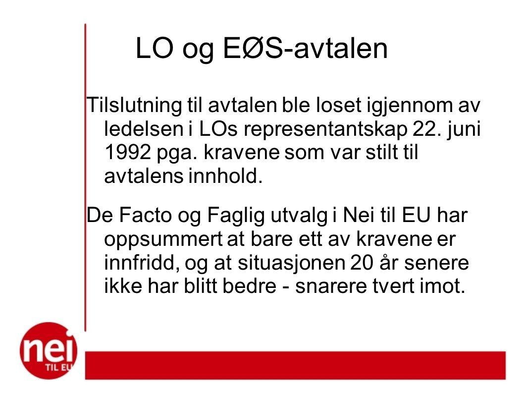 LO og EØS-avtalen Tilslutning til avtalen ble loset igjennom av ledelsen i LOs representantskap 22.