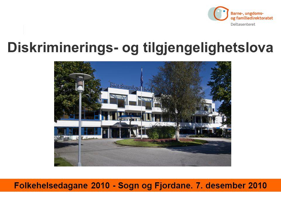 Diskriminerings- og tilgjengelighetslova Folkehelsedagane 2010 - Sogn og Fjordane. 7. desember 2010