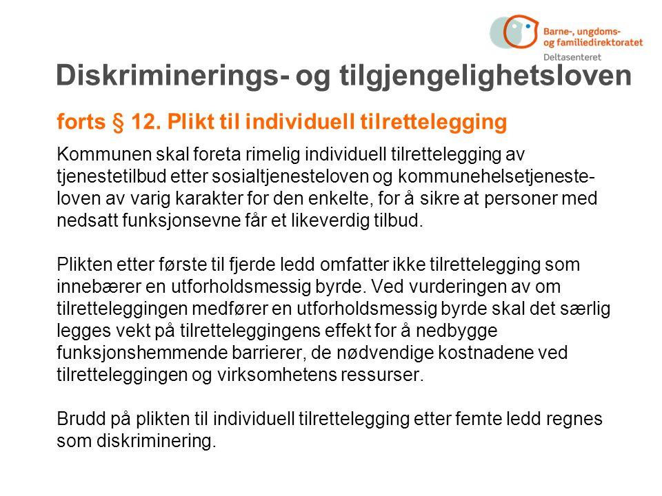 Diskriminerings- og tilgjengelighetsloven forts § 12.
