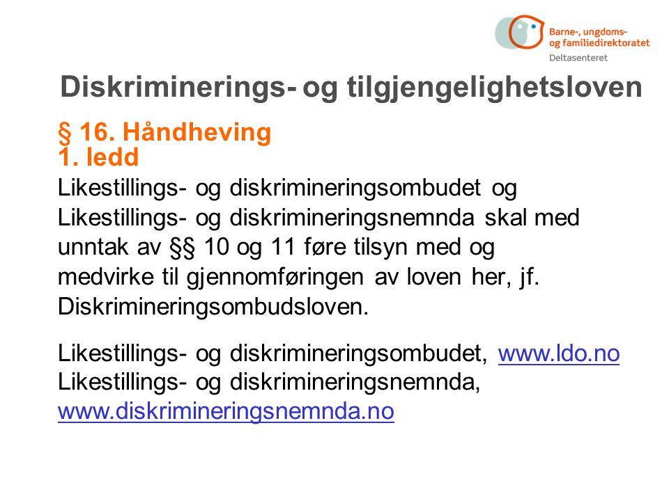Diskriminerings- og tilgjengelighetsloven § 16. Håndheving 1.