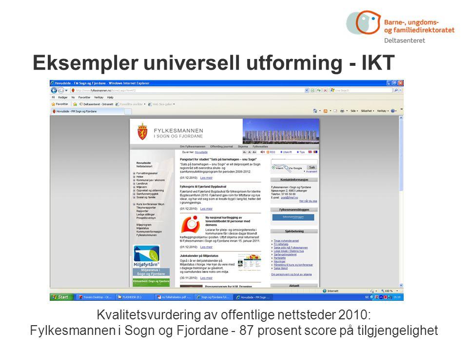 Eksempler universell utforming - IKT Kvalitetsvurdering av offentlige nettsteder 2010: Fylkesmannen i Sogn og Fjordane - 87 prosent score på tilgjengelighet